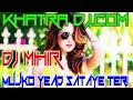 Mujko yead sataye teri//DJ MIHIR SANTARI//KHATRA DJ .COM Mp3