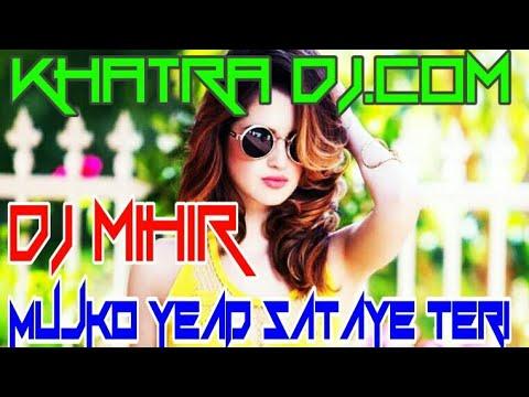 Mujko Yead Sataye Teri//DJ MIHIR SANTARI//KHATRA DJ .COM