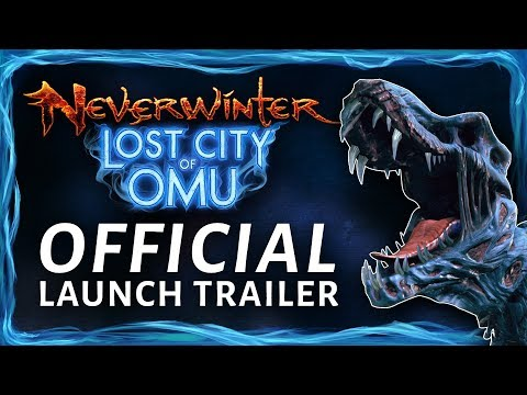 Neverwinter: Lost City of Omu - Official Launch Trailer
