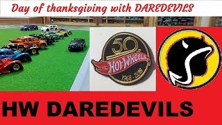 Thank you all   Thank you Hot Wheels®   Day of thanksgiving with DAREDEVILS `16 `17 `18