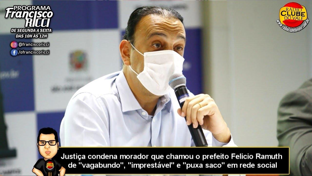 "Justiça condena morador que chamou Felicio Ramuth, de ""vagabundo"", ""imprestável"" e ""puxa saco"""
