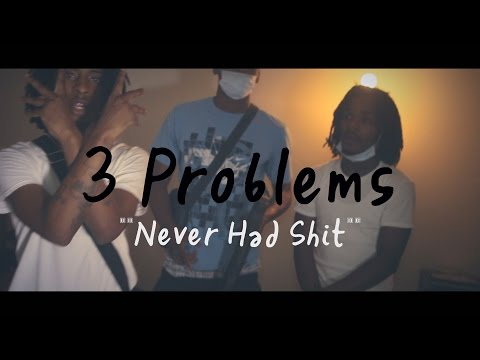 3 Problems - Never Had Shit (Music Video) @RelaxFilms