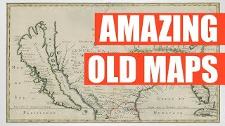 Amazing Old Maps