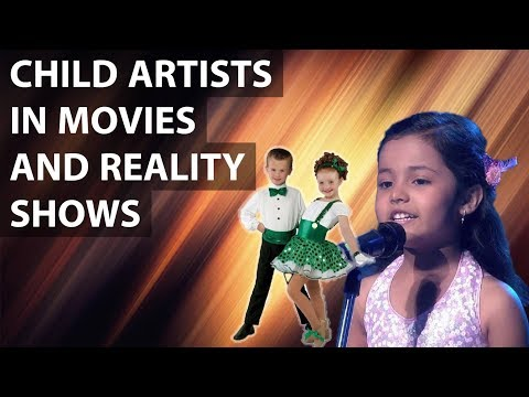 Should children be allowed to work in Reality shows, Movies & advertisements? - Burning issues