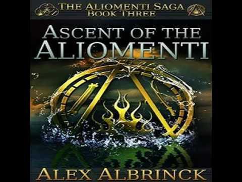 Ascent of the Aliomenti The Aliomenti Saga,#3 by Alex Albrinck