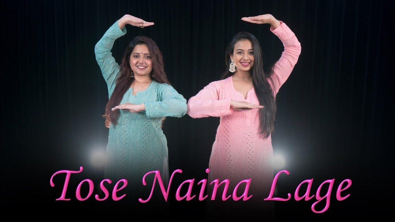 Tose Naina Lage | Sukriti & Prakriti Kakar |Team Naach Choreography