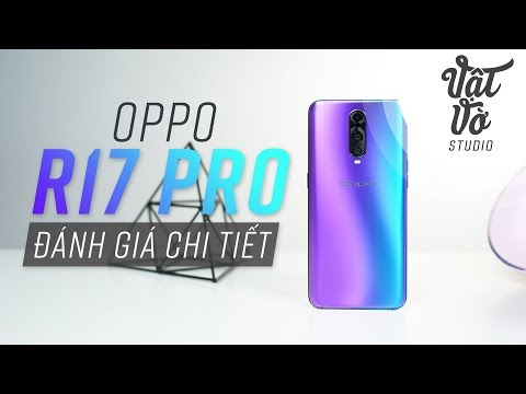 Đánh giá chi tiết OPPO R17 Pro: 17 triệu có đáng?