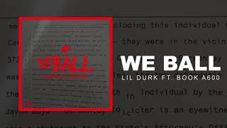 Lil Durk - We Ball ft. Booka600 ( Audio)