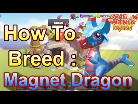 How to Breed: Magnet Dragon - Dragon Mania Legends