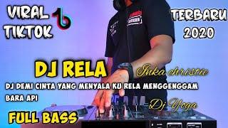 Download DJ RELA (INKA CHRISTIE) REMIX DEMI CINTA YANG MENYALA KU RELA VIRAL TIKTOK 2020 FULL BASS
