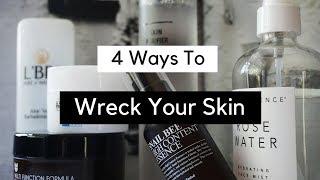4 Ways We Wreck Our Skin | Skincare Sins