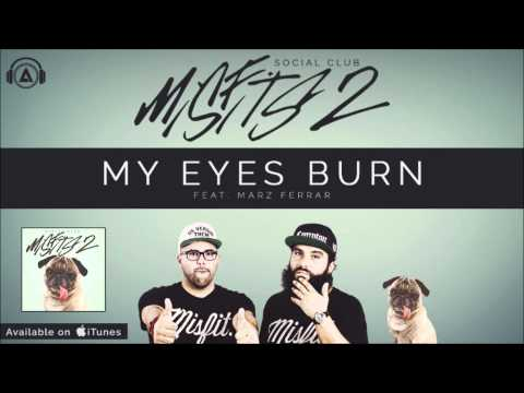 Social Club - My Eyes Burn ft. Marz Ferrer [MISFITS 2]