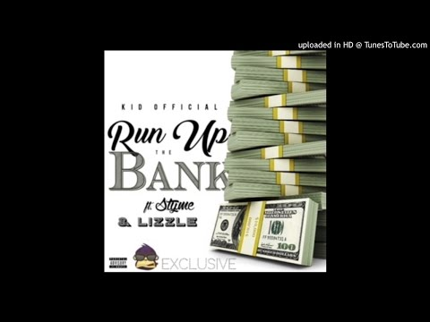 Styme x Kid Official - Run Up The Bank ft. Lizzle