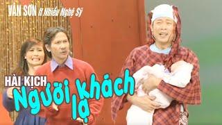 VÂN SƠN 42 Nắng Ấm Cao Nguyên | Hài kịch NGƯỜI KHÁCH LẠ  | Vân Sơn , Lê Huỳnh & Kiều Oanh