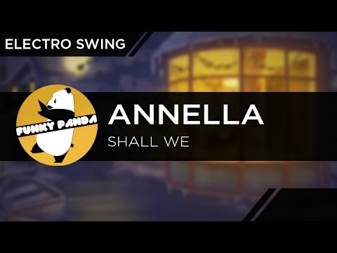 ElectroSWING || Annella - Shall We