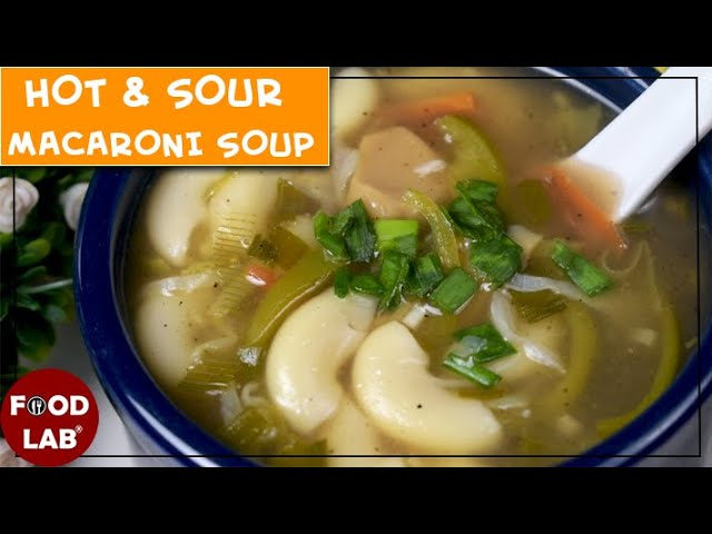 Hot and Sour Macaroni Soup Recipe | How to make vegetable hot and sour soup | Food Lab