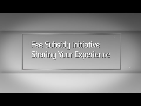 Fee Subsidy Initiative: Sharing your Experience