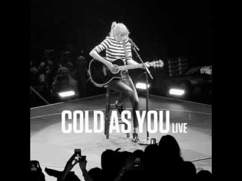 Taylor Swift - Cold As You (Live)