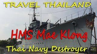 Travel Thailand   HTMS Mae Klong   Thai Navy Destroyer