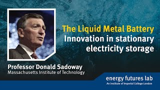 The Liquid Metal Battery: Innovation in stationary electricity storage