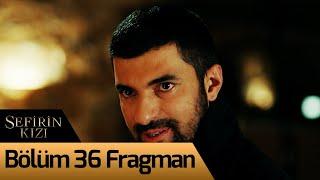 Sefirin Kızı 36. Bölüm Fragman