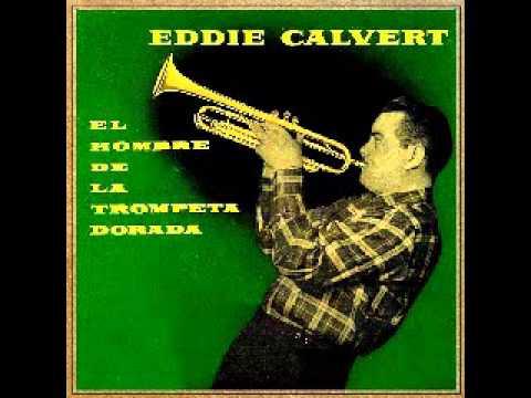 Eddie Calvert - Malaguena