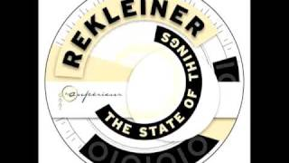 Rekleiner: The State Of Things