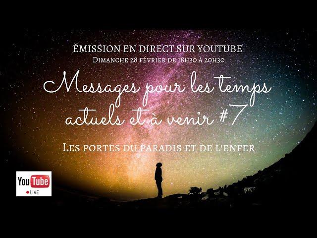 #7 Messages pour les temps actuels et à venir | Les portes de l'enfer et du paradis