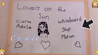 Lovers on the sun- whiteboard stop motion