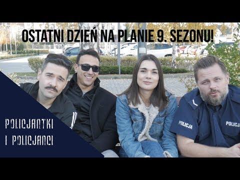 """""""Policjantki i policjanci"""" : Ostatni dzień na planie 9. sezonu! (making of)"""