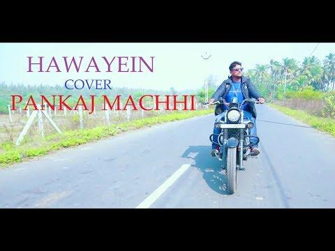 Hawayein Cover | Pankaj Machhi | Jab Harry Met Sejal