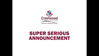 Crestwood School - Super Serious Announcement