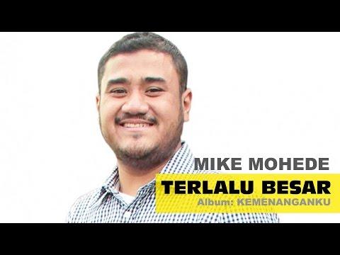 Mike Mohede - Terlalu Besar