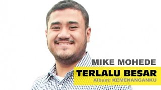 Download Mike Mohede - Terlalu Besar