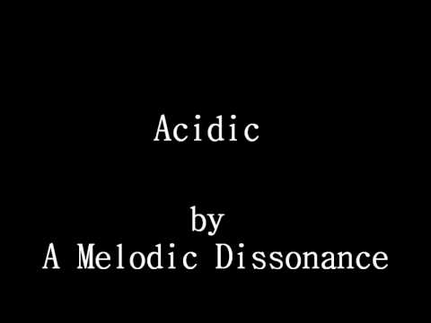 A Melodic Dissonance - Acidic