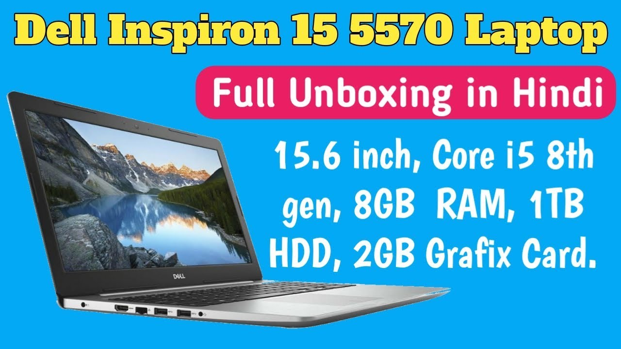 Dell Inspiron 15 5570 Laptop (Core i5 8th gen/8GB/1TB/Windows 10/ 2GB  Graphics) unboxing in hindi