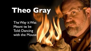 Theo Gray: The Way it Was Meant to be Told -- Dancing With the Mouse