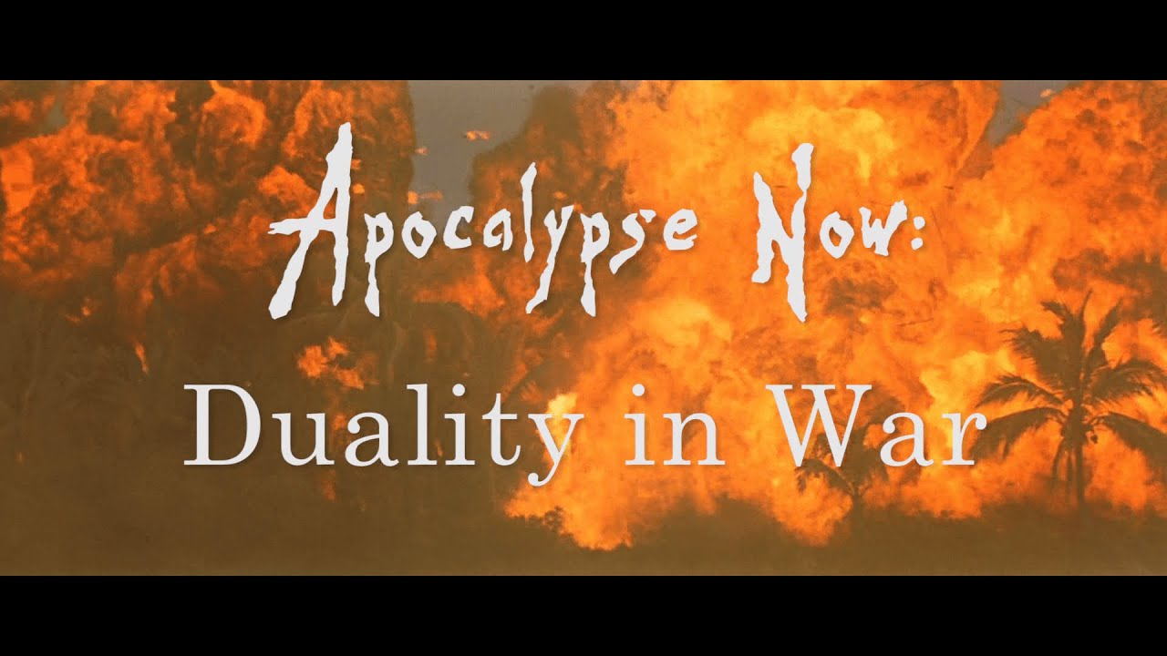 apocalypse now analysis the duality of war apocalypse now analysis the duality of war