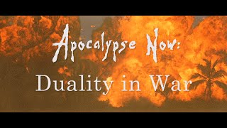 Apocalypse Now Analysis: the Duality of War