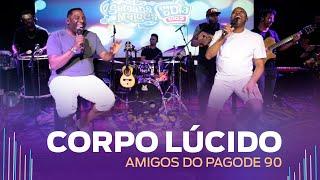 FM O Dia - Corpo Lúcido - Amigos do Pagode 90
