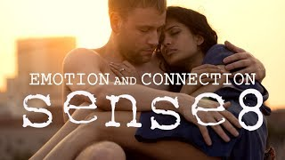 The Philosophy of Sense8   Emotion and Connection