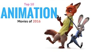 Top Ten Animation Movies Of 2016