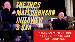 Matt Johnson (THE THE) interviewed by DJ Food at Rough Trade East (1080p HD)