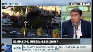 Brunet & Neumann: USA / Cuba: Barack Obama est-il entré dans l