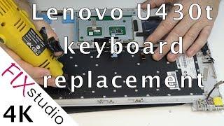 Lenovo U430t - Keyboard replacement [4K]