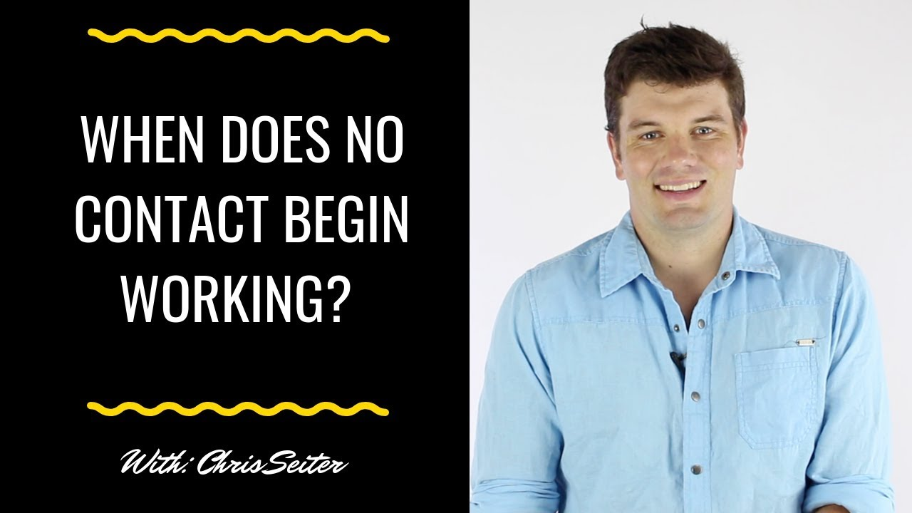When Does No Contact Begin Working? - Chris Seiter