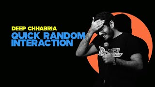 Quick Random Interaction | Deep Chhabria | Stand Up