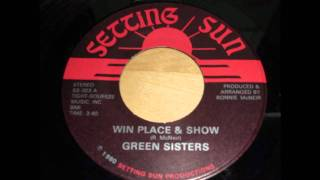 Green Sisters - Win Place & Show