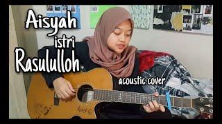 Download lagu AISYAH ISTRI RASULULLAH || COVER by ANIVA SASHA #aisyah #akustik #acoustic