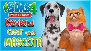 Los Sims 4 PERROS Y GATOS | REVIEW CREAR UNA MASCOTA (2/4)